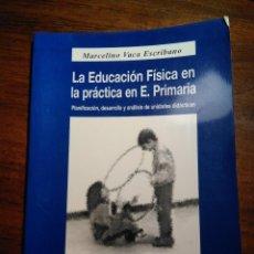 Libros de segunda mano: LA EDUCACIÓN FÍSICA EN LA PRÁCTICA EN EDUCACIÓN PRIMÀRIA.PLANIFICACIÓN DE UD. MARCELINO VACA. Lote 193338075