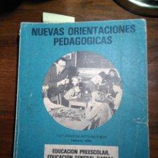 Libros de segunda mano: NUEVAS ORIENTACIONES PEDAGÓGICAS- 1980-EDUCACIÓN PREESCOLAR, EGB, EDUCACIÓN ADULTOS. Lote 193338272
