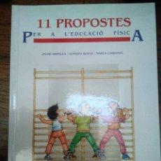 Libros de segunda mano: 11 PROPOSTES PER L'EDUCACIÓ FÍSICA,(BANTULA, BUSTA, Y CARRANZA), GUIX 7 1987 (CATALÁN). Lote 193340432