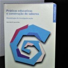 Libros de segunda mano: PRÁTICAS EDUCATIVAS E CONSTRUÇÃO DE SABERES - METODOLOGIAS DA INVESTIGAÇÃO-ACÇÃO. Lote 193653146