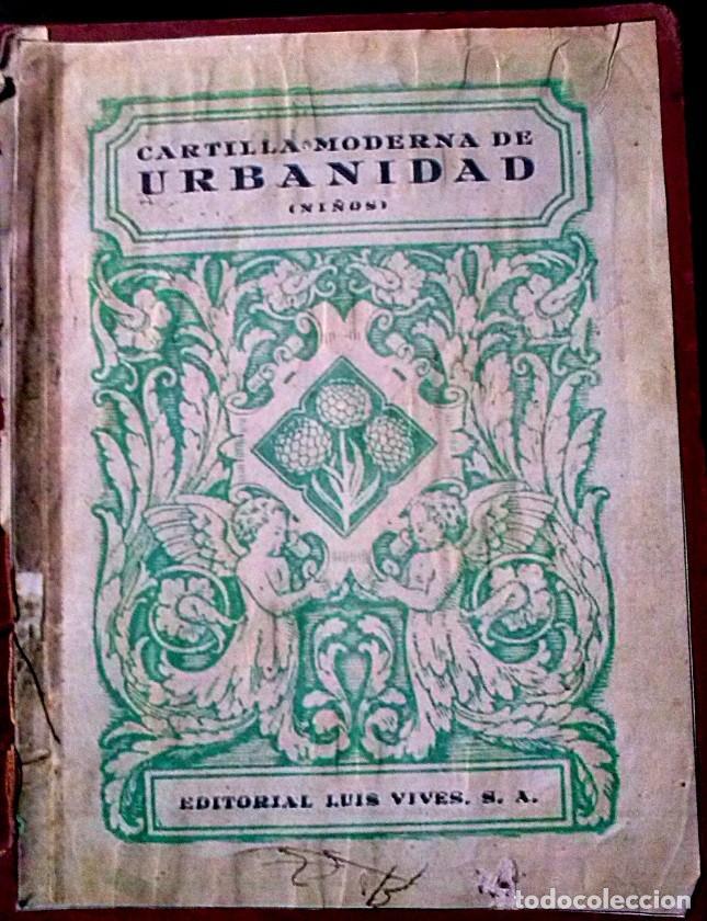 CARTILLA MODERNA DE URBANIDAD, PARA NIÑOS. EDI. LUIS VIVES SA 1949 (Libros de Segunda Mano - Ciencias, Manuales y Oficios - Pedagogía)