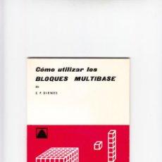 Libros de segunda mano: CÓMO UTILIZAR LOS BLOQUES MULTIBASE DE Z. P. DIENES EDITORIAL TEIDE BARCELONA 1981 MATEMÁTICAS. Lote 193992892