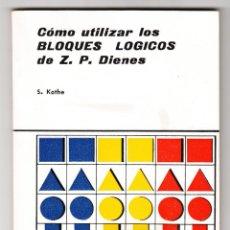 Libros de segunda mano: CÓMO UTILIZAR LOS BLOQUES LÓGICOS DE Z. P. DIENES EDITORIAL TEIDE BARCELONA 1986 MATEMÁTICAS . Lote 193994157