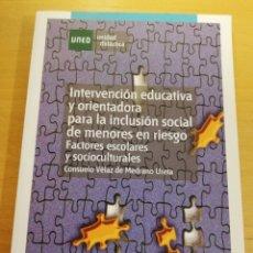 Libros de segunda mano: INTERVENCIÓN EDUCATIVA Y ORIENTADORA PARA LA INCLUSIÓN SOCIAL DE MENORES EN RIESGO (CONSUELO VÉLAZ). Lote 194331353