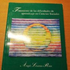Libros de segunda mano: TRATAMIENTO DE LAS DIFICULTADES DE APRENDIZAJE EN CIENCIAS SOCIALES (ÁNGEL LICERAS RUIZ). Lote 194689768
