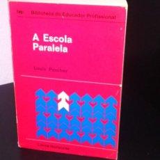 Libros de segunda mano: A ESCOLA PARALELA DE LOUIS PORCHER. Lote 194903155