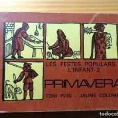 Libros de segunda mano: LES FESTES POPULARS I L'INFANT - 2 - PRIMAVERA / PUIG, TONI - COLOMER, JAUME / BARCELONA, 1977.. Lote 195073430