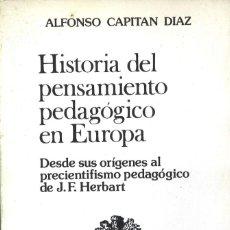Livres d'occasion: HISTORIA DEL PENSAMIENTO PEDAGÓGICO EN EUROPA. ALFONSO CAPITÁN DÍAZ. 1984. Lote 195304158
