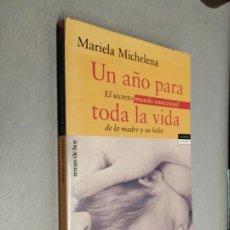 Livres d'occasion: UN AÑO PARA TODA LA VIDA / MARIELA MICHELENA / TEMAS DE HOY 1ª EDICIÓN 2002. Lote 195465246