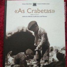 Livres d'occasion: AS CRABETAS. LA INFANCIA TRADICIONAL DEL PIRINEO -- ENRIQUE SATUÉ OLIVÁN Y ROBERTO L´HOTELLERIE LÓPE. Lote 195564265