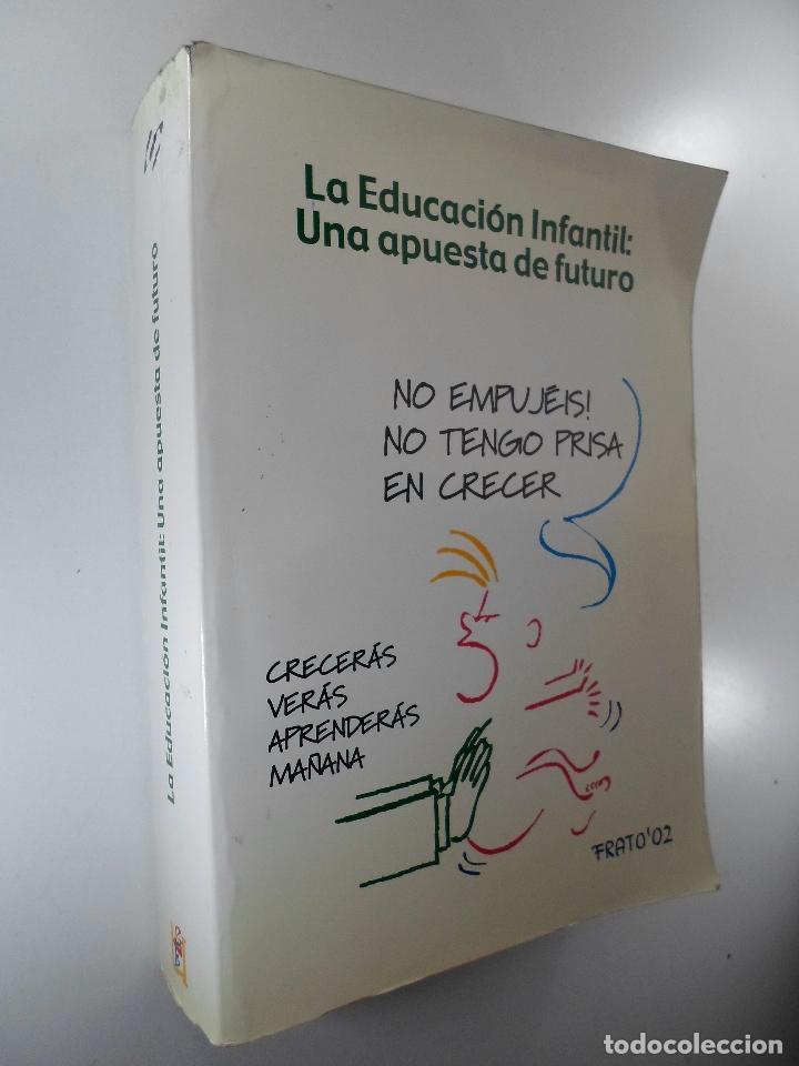 LA EDUCACIÓN INFANTIL: UNA APUESTA DE FUTURO DIRECTOR JOSÉ LUIS GALLEGO ORTEGA (Libros de Segunda Mano - Ciencias, Manuales y Oficios - Pedagogía)