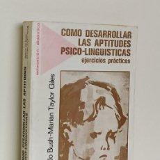 Livres d'occasion: CÓMO DESARROLLAR LAS APTITUDES PSICO-LINGÜÍSTICAS. WILMA JO BUSH. MARIAN TAYLOR GILES. FONTANELLA. . Lote 197071803