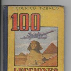 Libros de segunda mano: 100 LECCIONES DE COSAS-FEDERICO TORRES-AÑO 1944-CENTRO SOCIAL SECCION JOVENES-SAN JOSE-ALMERIA. Lote 197195777