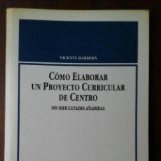 Libros de segunda mano: CÓMO ELABORAR UN PROYECTO CURRICULAR DE CENTRO (DOS LIBROS). Lote 197390146