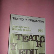 Livres d'occasion: TEATRO Y EDUCACIÓN, JUAN CERVERA, ANTONIO GUIRAU, ED. PPC. Lote 197555821