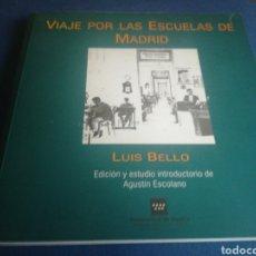 Libros de segunda mano: VIAJE POR LAS ESCUELAS DE MADRID LUÍS BELLO 1998. Lote 197761691
