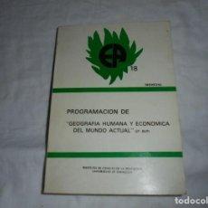 Libros de segunda mano: PROGRAMACION DE.GEOGRAFIA HUMANA Y ECONOMICA DEL MUNDO ACTUAL 2º DE B.U.P.GRUPO TREMEDAL 1982. Lote 198062687