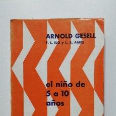 Libros de segunda mano: EL NIÑO DE 1 A 5 AÑOS - ARNOLD GESELL -BIBLIOTECA DE LA PSICOLOGIA EVOLUTIVA. TDK439. Lote 198128598