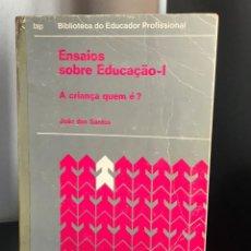 Libros de segunda mano: ENSAIOS SOBRE EDUCAÇÃO I - A CRIANÇA QUEM É? DE JOÃO DOS SANTOS. Lote 199163778