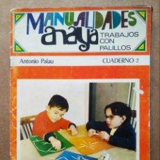 Libros de segunda mano: LOTE MANUALIDADES ANAYA: TRABAJOS CON PALILLOS, FIELTROS Y PAPEL (1969). POR PALAU, MACÍAS Y OCHOA.. Lote 199365783