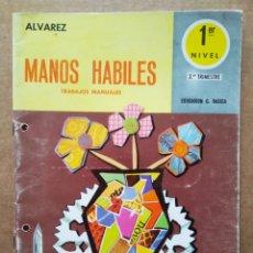Libros de segunda mano: MANOS HÁBILES ÁLVAREZ: TRABAJOS MANUALES/PRIMER NIVEL-TERCER TRIMESTRE (MIÑÓN, 1971). SIN USAR.. Lote 199365866