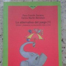 Libros de segunda mano: LA ALTERNATIVA DEL JUEGO (1) JUEGOS Y DINAMICAS DE EDUCACION PARA LA PAZ. PACO CASCÓN. CARLOS MARTÍN. Lote 199576740