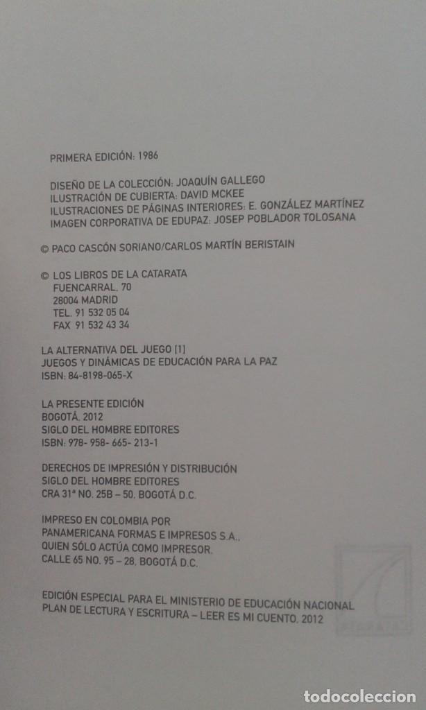 Libros de segunda mano: LA ALTERNATIVA DEL JUEGO (1) JUEGOS Y DINAMICAS DE EDUCACION PARA LA PAZ. PACO CASCÓN. CARLOS MARTÍN - Foto 5 - 199576740