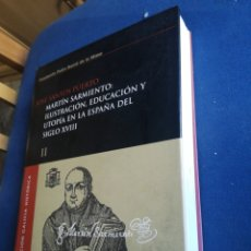 Libros de segunda mano: MARTÍN SARMIENTO ILUSTRACIÓN EDUCACIÓN Y UTOPIA EN LA ESPAÑA DEL SIGLO XVIII JOSÉ SANTOS PUERTO. Lote 199648371