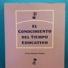 Libros de segunda mano: EL CONOCIMIENTO DEL TIEMPO EDUCATIVO. CLARA ROMERO PÉREZ. EDITORIAL LAERTES. Lote 199721301