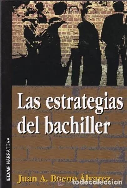 LAS ESTRATEGIAS DEL BACHILLER - JUAN A. BUENO ALVAREZ / EDAF/ MUNDI-89 , BUEN ESTADO (Libros de Segunda Mano - Ciencias, Manuales y Oficios - Pedagogía)