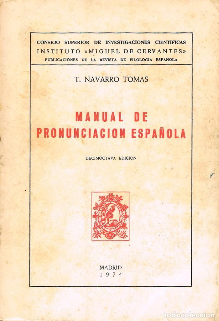 MANUAL DE PRONUNCIACIÓN ESPAÑOLA (T. NAVARRO TOMÁS) (Libros de Segunda Mano - Ciencias, Manuales y Oficios - Pedagogía)