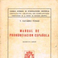 Libros de segunda mano: MANUAL DE PRONUNCIACIÓN ESPAÑOLA (T. NAVARRO TOMÁS). Lote 200019983