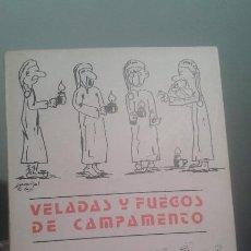 Libros de segunda mano: VELADAS Y FUEGOS DE CAMPAMENTO - 1980 . Lote 200124203