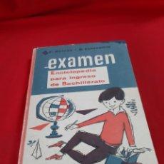 Libros de segunda mano: EXAMEN ENCICLOPEDIA PARA INGRESO DE BACHILLERATO 1963 EDITORIAL VICENT VIVES. Lote 200169403