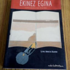 Libros de segunda mano: EKINEZ EGINA LA POLÍTICA EDUCATIVA A TRAVÉS DE SUS TEXTOS HEZKUNTZA POLITIKA BERE IDATZIEN BIDEZ. Lote 200294763
