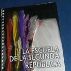 Libros de segunda mano: LA ESCUELA DE LA SEGUNDA REPÚBLICA FRANCISCO FLORES TRISTAN. Lote 200547990