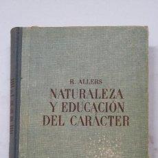 Livres d'occasion: NATURALEZA Y EDUCACIÓN DEL CARÁCTER. RUDOLF ALLERS - EDITORIAL LABOR. 1950. TDK452. Lote 200632532