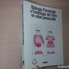 Libros de segunda mano: BIOLOGÍA, PSICOLOGÍA Y SOCIOLOGÍA DEL NIÑO EN EDAD PREESCOLAR (CEAC) - EMILIA GARCÍA MANZANO. Lote 201124246