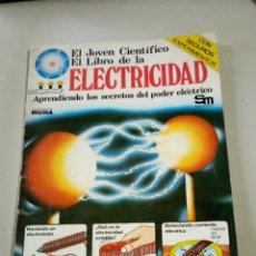 Libros de segunda mano: EL JOVEN CIENTÍFICO EL LIBRO DE LA ELECTRICIDAD 1979. Lote 201516902
