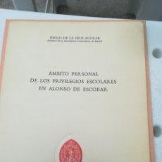 Livres d'occasion: ÁMBITO PERSONAL DE LOS PRIVILEGIOS ESCOLARES EN ALFONSO DE ESCOBAR EMILIO DE LA CRUZ AGUILAR UNIVERS. Lote 201651537