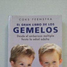 Livres d'occasion: EL GRAN LIBRO DE LOS GEMELOS. DESDE EL EMBARAZO MÚLTIPLE HASTA LA EDAD ADULTA. COKS FEENSTRA. TDK288. Lote 202412181