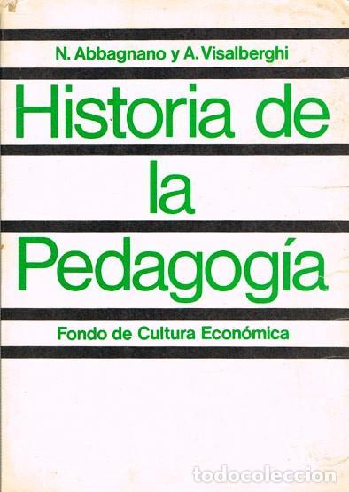 ABBAGNANO, N. - VISALBERGHI, A. HISTORIA DE LA PEDAGOGIA... (Libros de Segunda Mano - Ciencias, Manuales y Oficios - Pedagogía)