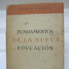 Libros de segunda mano: RARO - FUNDAMENTOS DE LA NUEVA EDUCACION - JOSE CRESPO PANAMA 1942. Lote 203778371