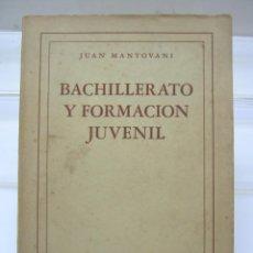 Libros de segunda mano: 1948 - BACHILLERATO Y FORMACIÓN JUVENIL - MANTOVANI. Lote 203780123