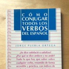 Libros de segunda mano: CÓMO CONJUGAR TODOS LOS VERBOS DEL ESPAÑOL - JORGE PUEBLA ORTEGA - EDITORIAL PLAYOR. Lote 203803905