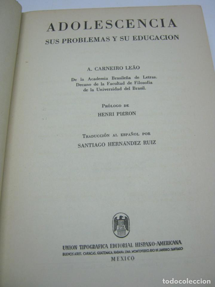 Libros de segunda mano: 1951 Mexico - Adolescencia - sus problemas y su educación - A Carneiro Leao - Foto 2 - 203817151