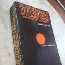 Libros de segunda mano: EL APRENDIZAJE Y LA CONDUCTA EN LA INFANCIA. PROBLEMAS Y TRATAMIENTO. Lote 205335365