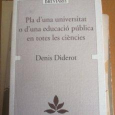 Libros de segunda mano: PLA D´UNA UNIVERSITAT O D´UNA EDUCACIÓ PÚBLICA EN TOTES LES CIÉNCIES DENIS DIDEROT 2005 UNIVESITAT D. Lote 205544667