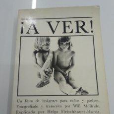 Libri di seconda mano: ¡ A VER ! MCBRIDE / FLEISCHHAUER- HARDT INFORMACIÓN SEXUAL PARA NIÑOS LIBRO DE CULTO CENSURADO. Lote 205702487