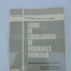 Libros de segunda mano: LIBRO DE ESCOLARIDAD DE ENSEÑANZA PRIMARIA. Mª RERESA LARREA LOPEZ. MINISTERIO DE EDUCACION. Lote 206360755
